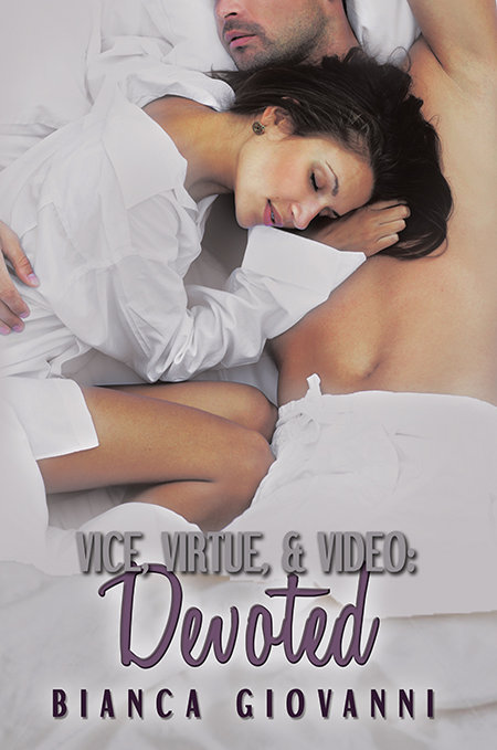 Vice, Virtue & Video: Devoted (Book 4)