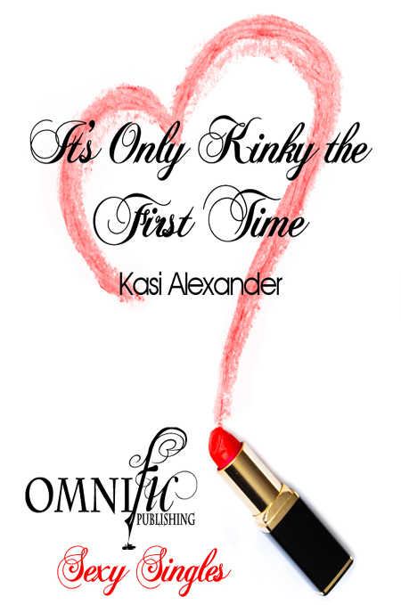 It\'s Only Kinky the First Time